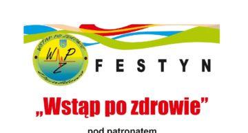 """Już wkrótce Festyn """"Wstąp po Zdrowie""""!"""
