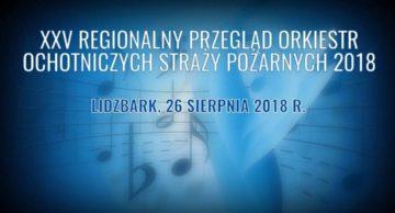 Zaproszenie na Regionalny Przegląd Orkiestr OSP do Lidzbarka