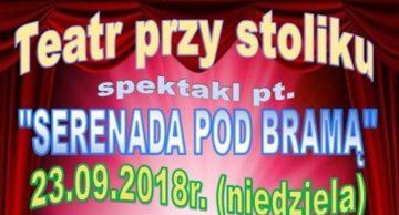 """""""SERENADA POD BRAMĄ"""", czyli Teatr przy Stoliku w Rybnie"""