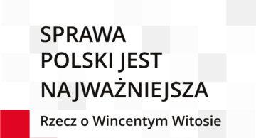 """""""Sprawa Polski jest najważniejsza"""" – zaproszenie na spektakl"""