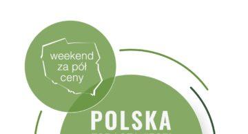 """Akcja """"POLSKA ZOBACZ WIĘCEJ– WEEKEND ZA PÓŁ CENY"""" już po raz szósty!"""