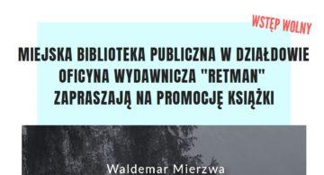 """""""Zrozumieć Mazury"""" – promocja książki w działdowskiej MBP"""