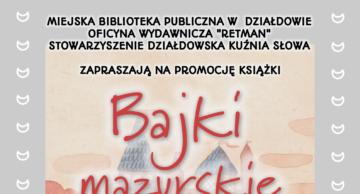 """Zaproszenie na promocję """"Bajek mazurskich"""" do działdowskiej MBP"""