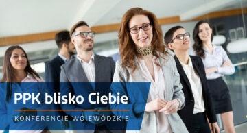 """Zaproszenie na konferencję: """"PPK blisko Ciebie"""""""