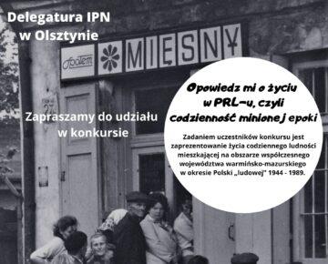 """Opowiedz mi o życiu w PRL-u, czyli codzienność minionej epoki"""" - konkurs dla uczniów szkół średnich"""