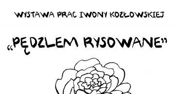 Zaproszenie na wystawę prac Iwony Kozłowskiej