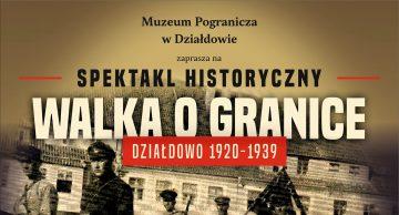"""Zaproszenie na spektakl historyczny """"Walka o granice"""""""